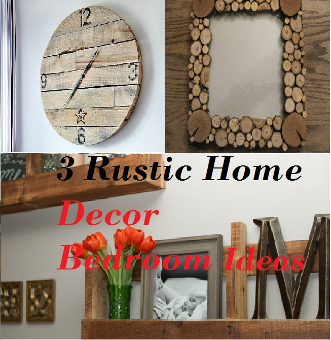 15 Wicked Rustic Bedroom Designs That Will Make You Want Them: Decorate Your Bedroom With The 3 Rustic Home Decor Bedroom